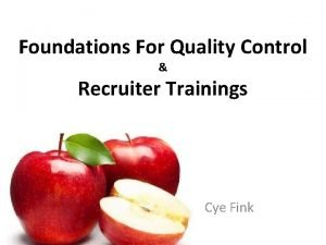Foundations For Quality Control Recruiter Trainings Cye Fink