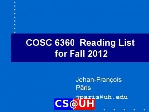 COSC 6360 Reading List for Fall 2012 JehanFranois