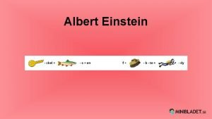 Albert Einstein Vem var Albert Einstein Albert Einstein