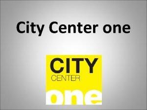 City Center one City Center one Prvi klasini