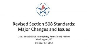 Revised Section 508 Standards Major Changes and Issues