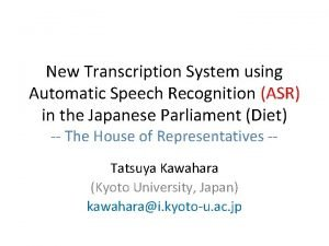 New Transcription System using Automatic Speech Recognition ASR