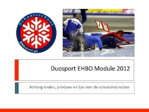 Duosport EHBO Module 2012 Achtergronden principes en tips