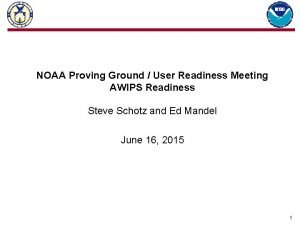 NOAA Proving Ground User Readiness Meeting AWIPS Readiness