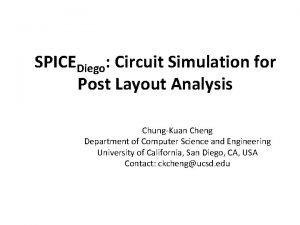 SPICEDiego Circuit Simulation for Post Layout Analysis ChungKuan