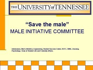 Save the male MALE INITIATIVE COMMITTEE Admissions Mens