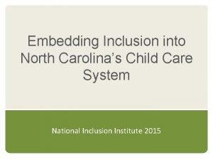 Embedding Inclusion into North Carolinas Child Care System