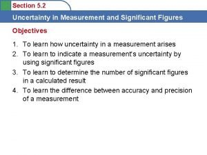 Section 5 2 Uncertainty in Measurement and Significant