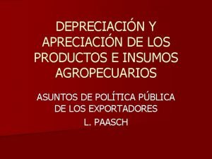 DEPRECIACIN Y APRECIACIN DE LOS PRODUCTOS E INSUMOS