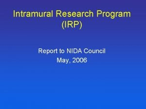 Intramural Research Program IRP Report to NIDA Council