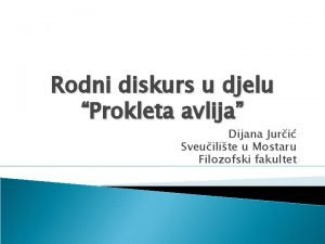 Rodni diskurs u djelu Prokleta avlija Dijana Juri