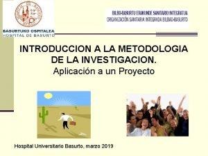INTRODUCCION A LA METODOLOGIA DE LA INVESTIGACION Aplicacin