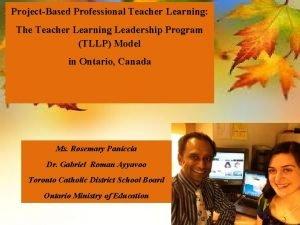 ProjectBased Professional Teacher Learning The Teacher Learning Leadership