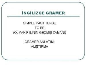 NGLZCE GRAMER SIMPLE PAST TENSE TO BE OLMAK