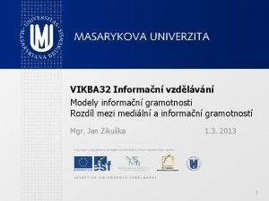 VIKBA 32 Informan vzdlvn Modely informan gramotnosti Rozdl
