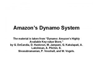 Amazons Dynamo System The material is taken from