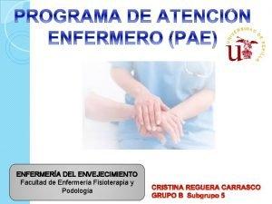 ENFERMERA DEL ENVEJECIMIENTO Facultad de Enfermera Fisioterapia y