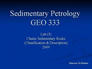 Sedimentary Petrology GEO 333 Lab 3 Clastic Sedimentary