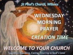 St Pauls Church Wibsey WEDNESDAY MORNING PRAYER CREATION
