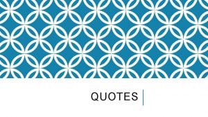 QUOTES CHOOSING QUOTES AND QUOTE FLOW When should