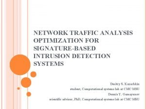 NETWORK TRAFFIC ANALYSIS OPTIMIZATION FOR SIGNATUREBASED INTRUSION DETECTION