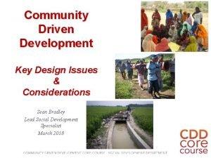 Community Driven Development Key Design Issues Considerations Sean