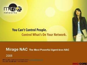Mirage NAC The Most Powerful Agentless NAC 2008