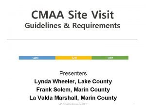 CMAA Site Visit Guidelines Requirements CMAA SITE VISIT
