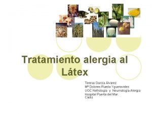 Tratamiento alergia al Ltex Teresa Garca lvarez M