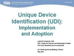 Unique Device Identification UDI Implementation and Adoption Leslie