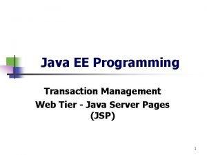 Java EE Programming Transaction Management Web Tier Java