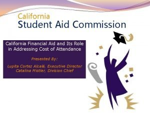 California Student Aid Commission California Financial Aid and
