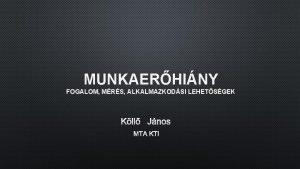 MUNKAERHINY FOGALOM MRS ALKALMAZKODSI LEHETSGEK KLL JNOS MTA