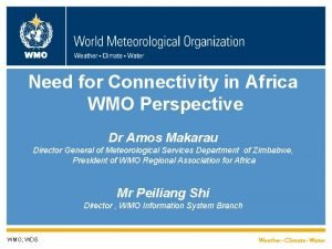 WMO Need for Connectivity in Africa WMO Perspective