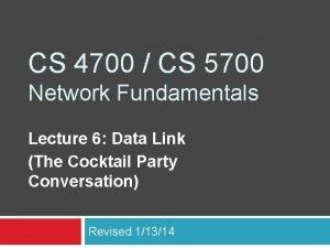 CS 4700 CS 5700 Network Fundamentals Lecture 6