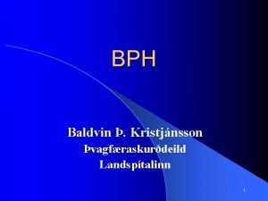 BPH Baldvin Kristjnsson vagfraskurdeild Landsptalinn 1 Anatomia blru