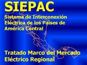 SIEPAC Sistema de Interconexin Elctrica de los Pases