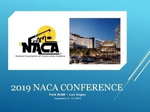 2019 NACA CONFERENCE Park MGM Las Vegas September