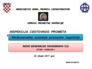 MINISTARSTVO MORA PROMETA I INFRASTRUKTURE UPRAVA PROMETNE INSPEKCIJA