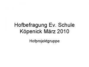 Hofbefragung Ev Schule Kpenick Mrz 2010 Hofprojektgruppe Prozentuale