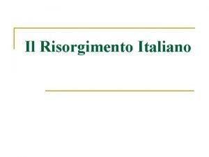 Il Risorgimento Italiano Cosa significa Risorgimento n n