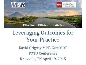 Effective Efficient Satisfied Leveraging Outcomes for Your Practice