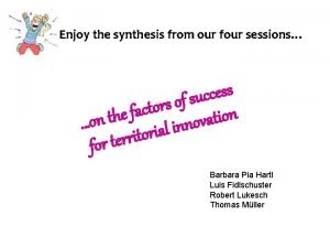 Enjoy the synthesis from our four sessions s