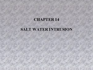 CHAPTER 14 SALT WATER INTRUSION 1 SALT WATER
