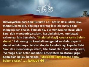 Diriwayatkan dari Abu Hurairah r a Ketika Rasulullah