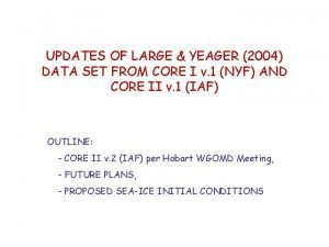 UPDATES OF LARGE YEAGER 2004 DATA SET FROM