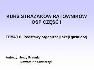 KURS STRAAKW RATOWNIKW OSP CZ I TEMAT 8