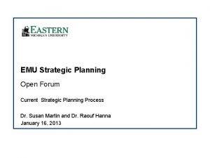 EMU Strategic Planning Open Forum Current Strategic Planning