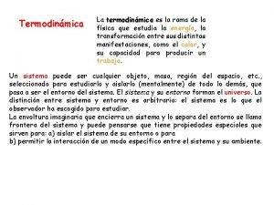 Termodinmica La termodinmica es la rama de la