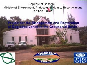 Republic of Senegal Ministry of Environment Protection of